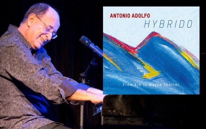 Antonio Adolfo e o seu album Hybrido