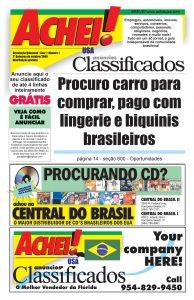 As primeiras páginas do AcheiUSA à direita mostram a evolução do jornal ao longo do tempo. De um simples jornal quinzenal de classificados (alto) ao semanário moderno de hoje (embaixo), vinte anos de sucesso como principal veículo de comunicação da comunidade brasileira na Flórida