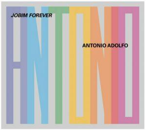 """""""Jobim Forever"""" é o mais novo lançamento de Antonio Adolfo"""